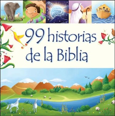 99 historias de la Biblia/99 Stories from the Bible  -     By: Juliet David, Elina Ellis
