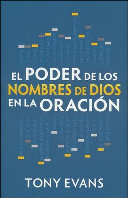 El Poder de los Nombres de Dios en la Oración  (Praying Through the Names of God)  -     By: Tony Evans