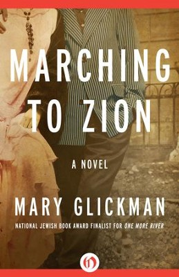 Marching to Zion: A Novel - eBook  -     By: Mary Glickman