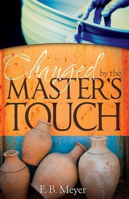 Changed by the Master's Touch - eBook  -     By: F.B. Meyer