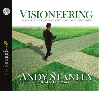 Visioneering: God's Blueprint for Developing and Maintaining Vision Unabridged Audiobook on CD  -     Narrated By: Lloyd James     By: Andy Stanley