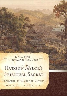Hudson Taylor's Spiritual Secret (Softcover)  -     By: Dr. Howard Taylor, Mrs. Howard Taylor