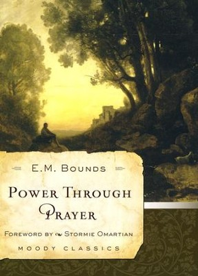 Power Through Prayer  -     By: E.M. Bounds