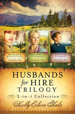 Husbands for Hire Trilogy - eBook  -     By: Kelly Hake