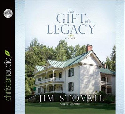 The Gift of a Legacy: A Novel Unabridged Audiobook on CD  -     Narrated By: Ray Porter     By: Jim Stovall