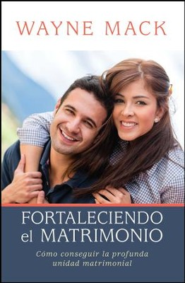 Fortaleciendo el Matrimonio  (Strengthening Your Marriage)  -     By: Wayne Mack