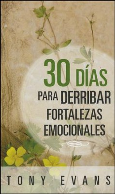 30 Dias para Derribar Fortalezas Emocionales  (30 Days to Overcoming Emotional Strongholds)  -     By: Tony Evans