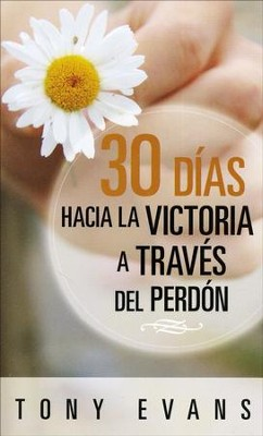 30 Dias Hacia la Victoria a Traves del Perdon  (30 Days to Victory Through Forgiveness)  -     By: Tony Evans