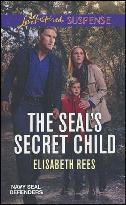 The SEAL's Secret Child   -     By: Elisabeth Rees