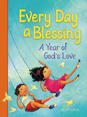 Every Day a Blessing: A Year of God's Love - eBook  -
