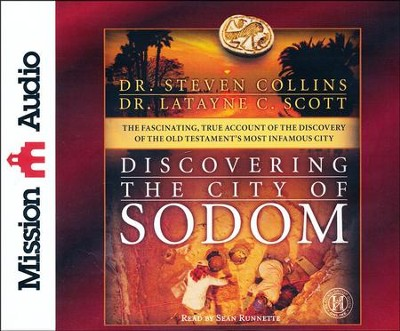 Discovering the City of Sodom: The Fascinating, True Account of the Discovery of the Old Testament's Most Infamous City Unabridged Audiobook on CD  -     Narrated By: Sean Runnette     By: Steven Collins, Latayne C. Scott