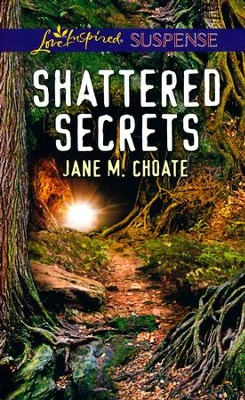 Shattered Secrets  -     By: Jane M. Choate