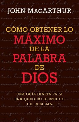 Como Obtener lo Maximo de la Palabra de Dios (How to Get the Most from God's Word) - Updated  -     By: John MacArthur