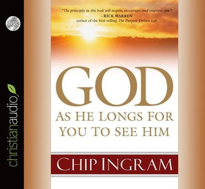God: As He Longs for you to See Him Unabridged Audiobook on CD  -     Narrated By: David Drui     By: Chip Ingram