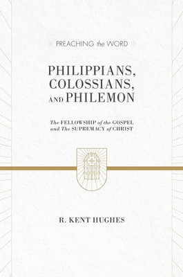 Philippians, Colossians, and Philemon (2 volumes in 1 / ESV Edition): The Fellowship of the Gospel and The Supremacy of Christ - eBook  -     By: R. Kent Hughes