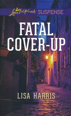 Fatal Cover-Up  -     By: Lisa Harris