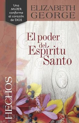Hechos: El Poder del Espíritu Santo  (Acts: Relying on the Power of the Spirit)  -     By: Elizabeth George