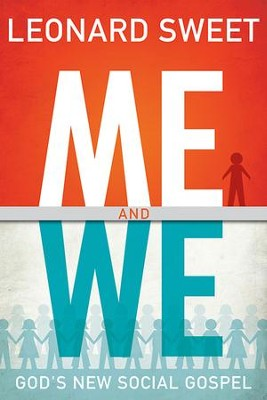 Me and We: God's New Social Gospel - eBook   -     By: Leonard Sweet