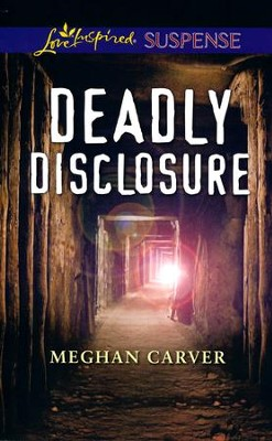 Deadly Disclosure  -     By: Meghan Carver