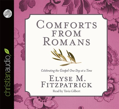 Comforts from Romans: Celebrating the Gospel One Day at a Time Unabridged Audiobook on CD  -     Narrated By: Tavia Gilbert     By: Elyse M. Fitzpatrick