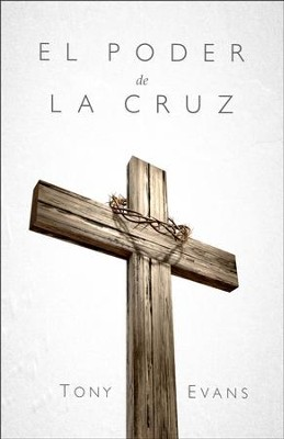 El poder de la cruz, The Power of the Cross  -     By: Tony Evans