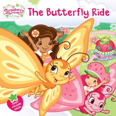 Strawberry Shortcake: The Butterfly Ride  -     By: Amy Ackelsberg, Saxton Moore