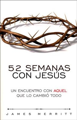 52 Semanas con Jesús  (52 Weeks with Jesus)  -     By: James Merritt