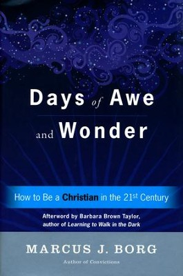 Days of Awe and Wonder  -     By: Marcus J. Borg