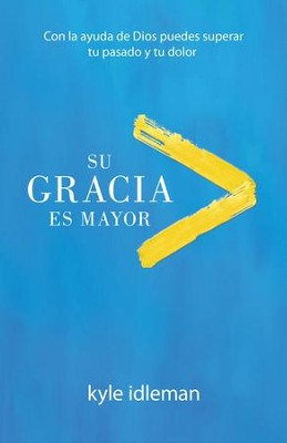 Su gracia es m&#225s grande (Grace is Greater)  -     By: Kyle Idleman
