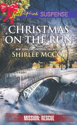 Christmas on the Run  -     By: Shirlee McCoy