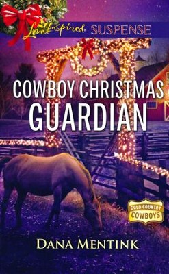 Cowboy Christmas Guardian  -     By: Dana Mentink