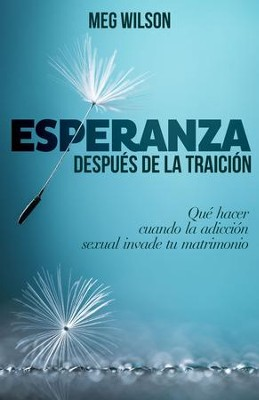 Esperanza despu&#233s de la traici&#243n (Hope After Betrayal)  -     By: Meg Wilson