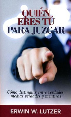 ¿Quién Eres Tú Para Juzgar?  (Who Are you to Judge?)  -     By: Erwin W. Lutzer