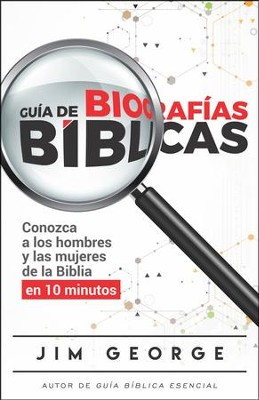 Gu&#237a de biograf&#237as b&#237blicas (The Bare Bones Bible Bios)  -     By: Jim George
