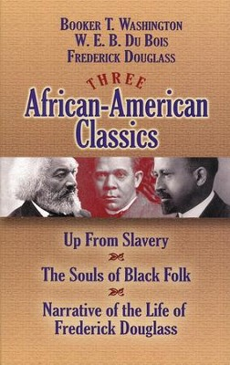 Three African-American Classics  -     By: Booker T. Washington, W.E. B. Du Bois, Frederick Douglass