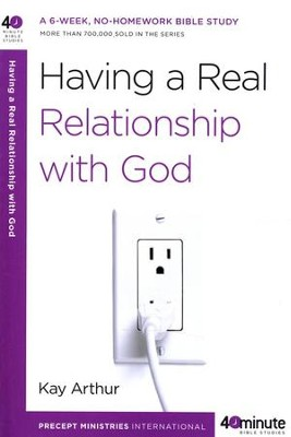 Having a Real Relationship with God  -     By: Kay Arthur