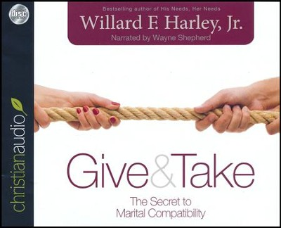 Give & Take: The Secret to Marital Compatibility - unabridged audiobook on CD  -     Narrated By: Wayne Shepherd     By: Willard F. Harley
