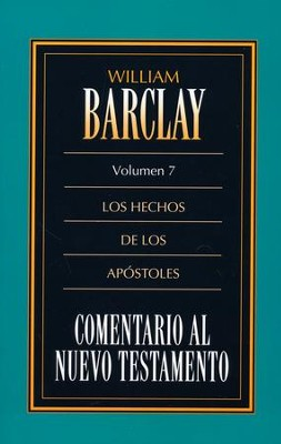 Comentario Al Nuevo Testamento Vol. 07 Hechos  -     By: William Barclay