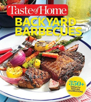 Taste of Home Backyard Barbecues: Fire Up Great Get-togethers - eBook  -     By: Taste of Home