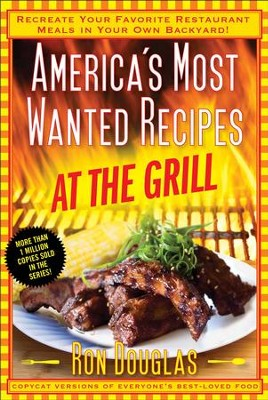 America's Most Wanted Recipes at the Grill - eBook  -     By: Ron Douglas