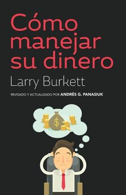 Como manejar su dinero (How to Manage Your Money)   -     By: Larry Burkett