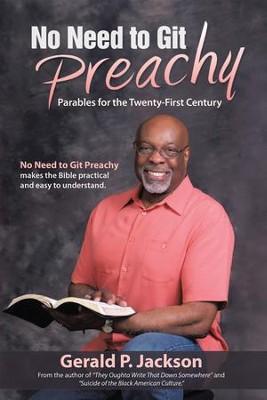 No Need to Git Preachy: Parables for the Twenty-First Century - eBook  -     By: Gerald Jackson