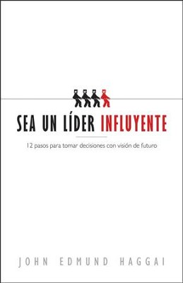 Sea un lider influyente (The Influential Leader)   -     By: John Edmund Haggai