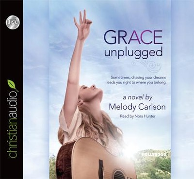 Grace Unplugged: A Novel - unabridged audiobook on CD  -     Narrated By: Nora Hunter     By: Melody Carlson