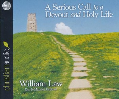 A Serious Call to a Devout and Holy Life - unabridged audiobook on CD  -     Narrated By: Maurice England     By: William Law