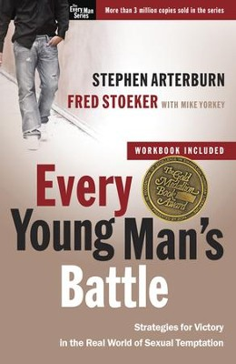 Every Young Man's Battle: Strategies for Victory in the Real World of Sexual Temptation  -     By: Stephen Arterburn, Fred Stoeker, Mike Yorkey