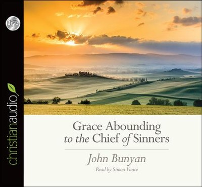 Grace Abounding to the Chief of Sinners - unabridged audiobook on CD  -     Narrated By: Simon Vance     By: John Bunyan