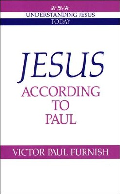 Jesus According to Paul   -     By: Victor Furnish
