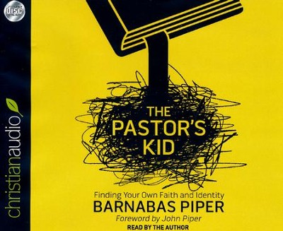 The Pastor's Kid: Finding Your Own Faith and Identity - unabridged audiobook on CD  -     By: Barnabas Piper