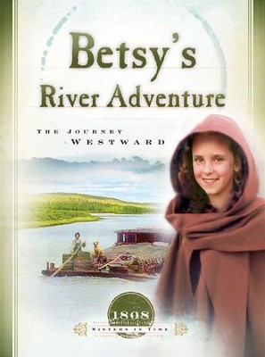 Betsy's River Adventure: The Journey Westward - eBook  -     By: Veda Boyd Jones